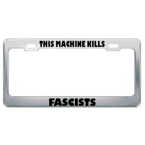 This Machine Kills Fascists Political Steel Metal License Plate Frame