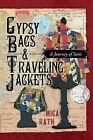 Gypsy Bags & Traveling Jackets  : A Journey of Sorts by Mica Rath (Paperback / softback, 2013)