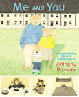 Me and You by Anthony Browne (Paperback, 2011)