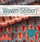 The Weaver's Studio - Woven Shibori: Burst: Now with Information on Working with Natural Dyes! by Catharine Ellis (Paperback, 2016)