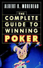 The Complete Guide to Winning Poker by Albert H. Morehead (Paperback, 1973)