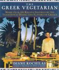 The Greek Vegetarian : More Than 100 Recipes Inspired by the Traditional Dishes and Flavors of Greece by Diane Kochilas (1999, Paperback, Revised)