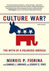 Culture War? The Myth of a Polarized America by Morris P. Fiorina, Samuel J. Abrams, Jeremy C. Pope (Paperback, 2010)