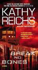 Break No Bones by Kathy Reichs (Paperback / softback)