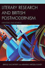 Literary Research and British Postmodernism: Strategies and Sources by Arianne Hartsell-Gundy, Bridgit McCafferty (Paperback, 2015)