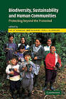 Biodiversity, Sustainability and Human Communities: Protecting Beyond the Protected by Cambridge University Press (Paperback, 2002)