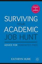 Surviving Your Academic Job Hunt : Advice for Humanities PHDS by Kathryn Hume...