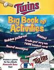 Minnesota Twins: The Big Book of Activities by Peg Connery-Boyd (Paperback / softback, 2016)