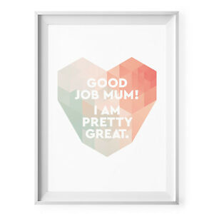 NEW-Good-job-mum-I-am-pretty-great-print-Women-039-s-by-Today-Sunshine