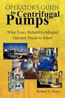 Operator's Guide to Centrifugal PUMPS 9781436339858 by Robert X Perez Hardback