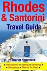 Rhodes & Santorini Travel Guide  : Attractions, Eating, Drinking, Shopping & Places to Stay by Sharon Hammond (Paperback / softback, 2014)