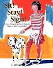 Sit Stay Sign 9781425758820 by Marion Margolis & Alysia Margolis Paperback