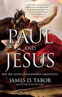 Paul And Jesus: How The Apostle Transformed Christianity By James D. Tabor, (pap on sale