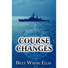 Course Changes by Billy Wayne Ellis 9781451280708