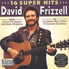 16 Super Hits by David Frizzell (CD, Oct-2003, King)