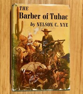 THE-BARBER-OF-TUBAC-by-Nelson-C-Nye-HC-DJ-1947-SIGNED-1st-Edition
