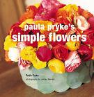 Paula Pryke's Simple Flowers by Paula Pryke (Paperback, 2006)