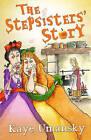 The Stepsisters' Story by Kaye Umansky (Paperback, 2012)