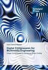 Digital Compression for Multimedia Engineering von Syed Zahidur Rashid (2015, Taschenbuch)