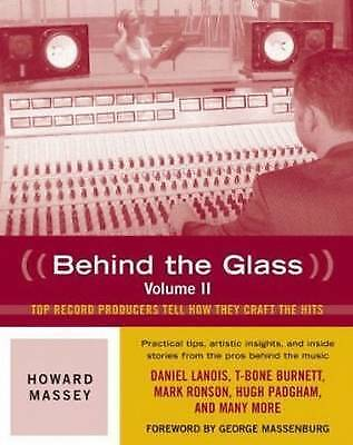 1 of 1 - Howard Massey: Behind the Glass: Volume 2: Top Record Producers Tell How They...