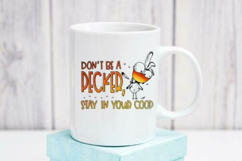 Details about  /Don/'t Be A Pecker Stay In Your Coop Ceramic Coffee Mug Funny Chicken Coffee Cup