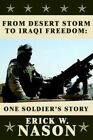 From Desert Storm to Iraqi Freedom One Soldier's Story 9781425918866 Nason