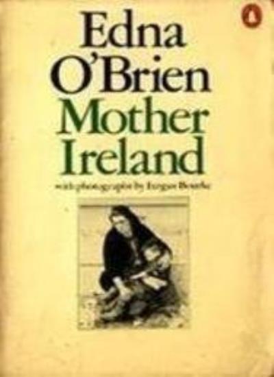 Mother Ireland By Edna O'Brien, Fergus Bourke