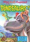 What Really Happened to the Dinosaurs Pub: Master Books, PO Box 727, Green Forest, AR 72638 by Ken Ham, John D. Morris (Hardback)