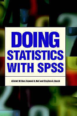 Doing Statistics With SPSS by Kerr, Alistair W.|Hall, Howard K.|Kozub, Stephen (