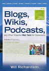 Blogs, Wikis, Podcasts, and Other Powerful Web Tools for Classrooms by Willard H. Richardson (Paperback, 2010)