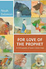 For Love of the Prophet: An Ethnography of Sudan's Islamic State by Noah Salomon (Hardback, 2016)