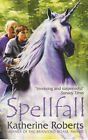 Spell Fall by Katherine Roberts (Paperback, 2001)