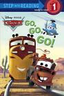 Cars: Go, Go, Go! by Melissa Lagonegro (Paperback / softback)