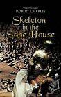 Skeleton in the Sope House by Robert Charles (Hardback, 2012)