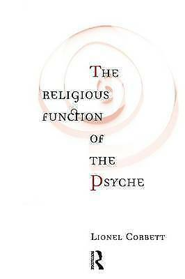 The Religious Function of the Psyche by Lionel Corbett (Paperback, 1996)