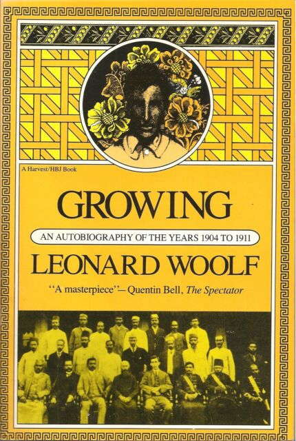 Growing: An Autobiography Of The Years 1904 To 1911 [Paperback] Woolf, Leonard