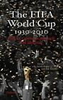 The FIFA World Cup 1930 - 2010 (2014, Gebundene Ausgabe)