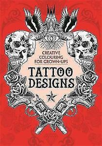 Tattoo Designs Creative Colouring For Grown Ups By Michael OMara