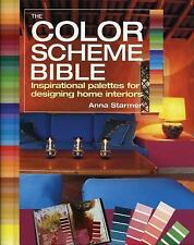 The Color Scheme Bible : Inspirational Palettes for Designing Home Interiors by Anna Starmer (2012, Paperback)