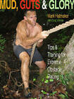 Mud, Guts & Glory: Tips & Training for Extreme Obstacle Racing by Mark Hatmaker, Doug Werner (Paperback, 2013)