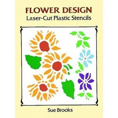 Flower Design Laser-Cut Plastic Stencils (Dover Stencils) by Brooks, Sue