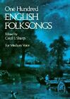 One Hundred English Folk Songs: For Medium Voice by Dover Publications Inc. (Paperback, 1976)