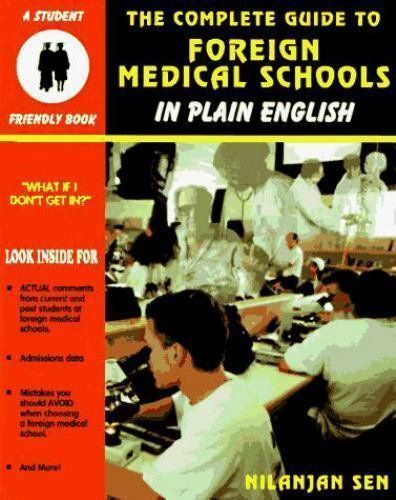 The Complete Guide to Foreign Medical Schools  (ExLib) by Nilanjan Sen
