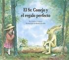 El Sr. Conejo y El Regalo Perfecto by Charlotte Zolotow (Hardback, 2012)