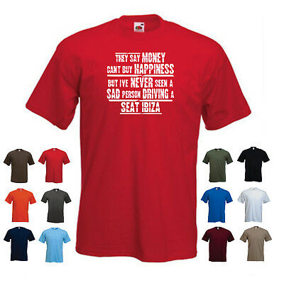 """/""""Seat Ibiza/"""" Hommes Drôles Voiture Cadeau T-shirt /""""ils disent que l/'argent ne peut ACHETER LE BONHEUR.../"""""""