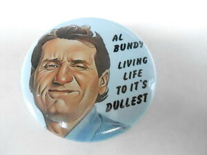 VINTAGE PINBACK BUTTON #75- 109 - MARRIED WITH CHILDREN AL BUNDY