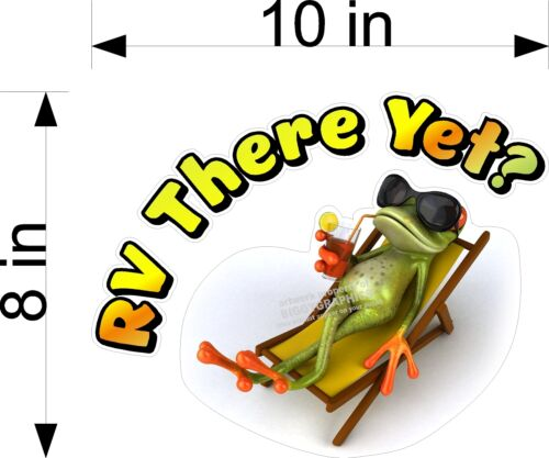 """PAIR OF 8/"""" X 10/""""  RV MOTORHOME DECAL RV THERE YET WITH COOL FROG"""