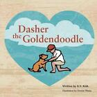Dasher The Goldendoodle by K V Kish 9781491818527 (paperback 2013)