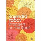 Strangers on the Roof by Rajendra Yadav (Paperback, 2014)