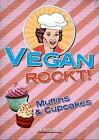 Vegan Rockt! Muffins & Cupcakes (2014, Taschenbuch)